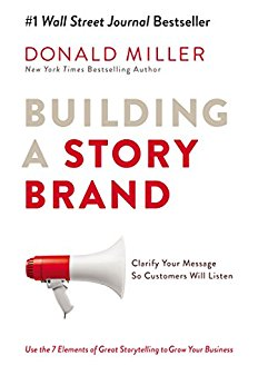 August 2018 Book Pick: Building A Story Brand